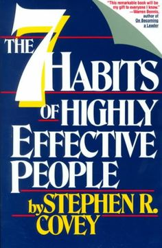 The seven habits of highly effective people : restoring the character ethic / Stephen R. Covey