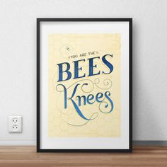 You Are The Bees Knees (Random Words of Kindess) Typographic Hand Lettered Print by jessmatthewsdesign on Etsy