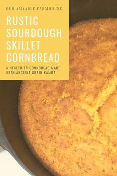 With a few simple ingredients, you can serve a healthier sourdough cornbread, made with kamut, and baked in true form in a rustic cast-iron skillet. Sourdough Cornbread Recipe, Healthy Cornbread, Skillet Cornbread, Sweet Cornbread, Sourdough Recipes, Sourdough Bread, Spelt Recipes, Bread Recipes, Baking Recipes