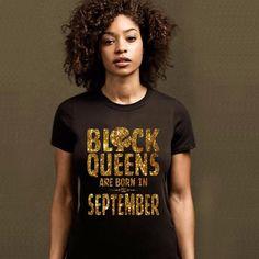 #Getitnow at Krulhare.com #BlackQueensAreBornInSeptember #QueensAreBornInSeptember #SeptemberQueen #SeptemberQueens #SeptemberGirl #SeptemberGirls #Onthisdayaqueenwasborn #September #Krulhare #Virgo #Virgoseason #Libra #Libraseason #Birthday #Birthdaygift #Birthdaygifts #Birthdayshirt #Birthdayshirts #Zodiac