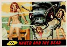 "1962 Mars Attacks! trading card #65 ""Naked and the Dead"""