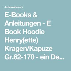 E-Books & Anleitungen - E Book Hoodie Henry(ette) Kragen/Kapuze Gr.62-170 - ein Designerstück von Lolletroll bei DaWanda