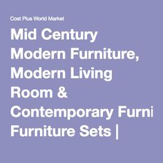 Mid Century Modern Furniture, Modern Living Room & Contemporary Furniture Sets | World Market