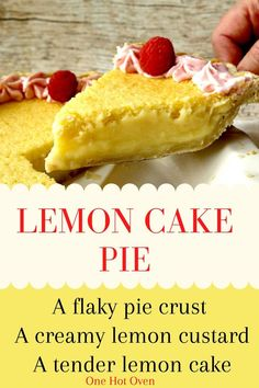 This unique Lemon Cake Pie dessert is like having two desserts in one, and it is so easy to make. Just imagine a flaky pie crust with a creamy lemony custard that is topped with a tender lemon cake.  The best part is the custard and cake are made with one batter.  That's how easy it is to make this pie. #LemonPie #LemonCake #LemonDessert #Pie #OneHotOven Citrus Recipes, Easy Pie Recipes, Desert Recipes, Sweet Recipes, Tart Recipes, Southern Recipes, Muffin Recipes, Summer Recipes, Baking Recipes