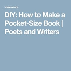 DIY: How to Make a Pocket-Size Book | Poets and Writers