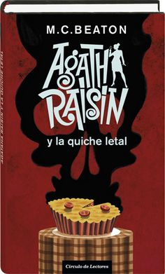 Agatha Raisin y la quiche letal  M. C. Beaton