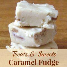 Treats & Sweets: Caramel Fudge