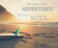 """(06) #ChangeYourMIND  """"Jobs fill your pockets. Adventures fill your soul""""  mehr Motivation, mehr Erfolg, mehr Zeit  ➡️ mehr LEBEN!!!"""