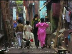Born Into Brothels, 2004 Oscar winning documentary about poor young girls living (and eventually working) in the slums of India. Great film.