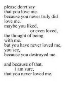 You never loved me :(