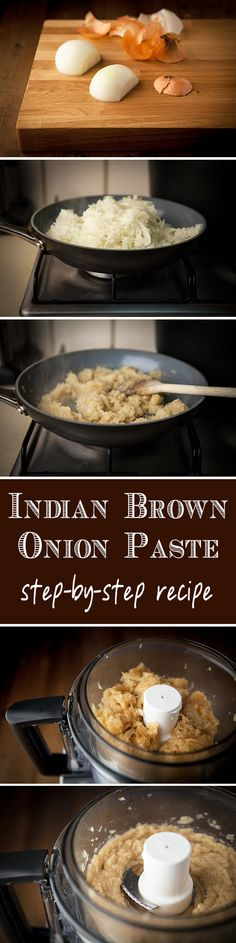 Brown Onions Paste, a.k.a. Pyaaz Ka Lep is a staple used as a base to a lot of Indian sauces - a very handy recipe indeed.