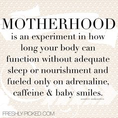 Motherhood is an experiment... #truth #quote #motherhood
