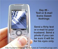 The Husband Project Day 5 - Flirt with your husband via email or text.