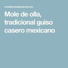 Mole de olla, tradicional guiso casero mexicano