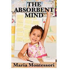The Absorbent Mind was Maria Montessori's most in-depth work on her educational theory, based on decades of scientific observation of children. Her view on children and their absorbent minds was a landmark departure from the educational model at the time. This book helped start a revolution in education. Since this book first appeared there have been both cognitive and neurological studies that have confirmed what Maria Montessori knew decades ago.