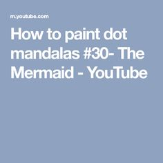 How to paint dot mandalas #30- The Mermaid - YouTube