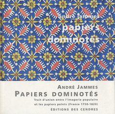 Papiers dominotés - Trait dunion entre.... André Jammes - 9782867421761 - Livre