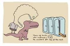 There was an old woman who swallowed a T-Rex. He wouldn't pee like all the rest.