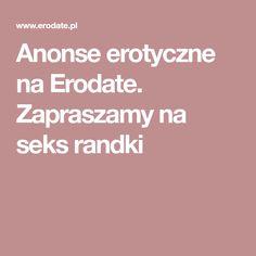 Anonse erotyczne na Erodate. Zapraszamy na seks randki