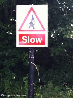 Be careful. Slow gnomes crossing