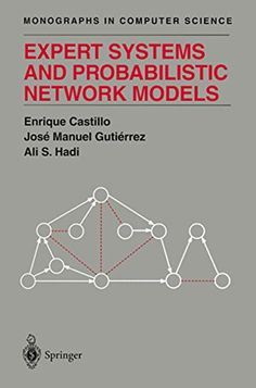 Read Enrique Castillo's book Expert Systems and Probabilistic Network Models (Monographs in Computer Science). Published on by Springer. Computer Books, Computer Science, Science And Technology, Expert System, How To Pass Exams, Learn A New Skill, Finance, This Book, Knowledge