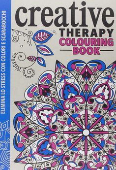 Amazonit Creative Therapy Colouring Book Elimina Lo Stress Con Colori E