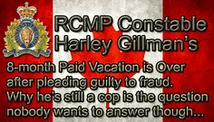 RCMP-Constable-Harley-Gillman-8-month-paid-vacation-for-fraud-is-over Vacation Is Over, Repeating Patterns, Things To Come, This Or That Questions