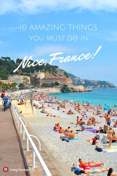 Crepes, beach time and nightlife: I've narrowed down the perfect trip itinerary! Here are 10 things you HAVE to do when you visit Nice