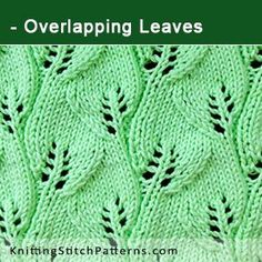 Overlapping Leaf stitch. Free Knitting Pattern includes written instructions and video tutorial.