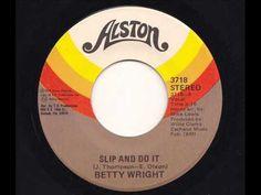 Betty Wright - Slip And Do It
