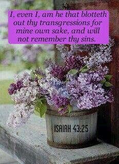 Isaiah 43:25 KJV http://www.mwordsandthechristianwoman.com/