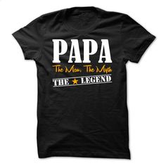 PAPA The Man, The Myth, The Legend – Limited Edition – T Shirt, Hoodie, Sweatshirts - tshirt printing #hoodie #style