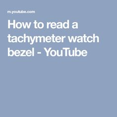 How to read a tachymeter watch bezel - YouTube