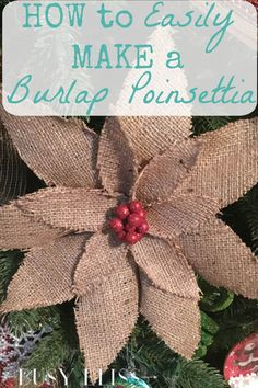Make with Anna Griffin Botanical Die set and use the glue and mod podge info to seal edges maybe? I've seen these in the store and was wondering how to make a burlap poinsettia for my rustic Christmas tree. This tutorial makes it sound pretty simple! Burlap Christmas Ornaments, Country Christmas Trees, Noel Christmas, Christmas Wreaths, Xmas Trees, Naughty Christmas, Christmas Poems, Christmas Island, Father Christmas
