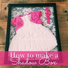 DIY: How to make a Shadow Box with your child's baby clothes! {Tutorial} #WeeShare