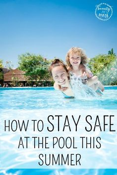 HOW TO STAY SAFE AT THE POOL THIS SUMMER.  Childhood drowning is 100% preventable. Having my children around pools has always scared me. But just because I don't take them to the pool doesn't mean they will never be near a pool or walk around a pond. Here are ideas on how to stay safe whether you have a pool at home or are headed to the beach.