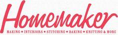 Homemaker: Making, Interiors, Stitching, Baking, Knitting and more.