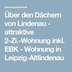 Über den Dächern von Lindenau - attraktive 2-Zi.-Wohnung inkl. EBK - Wohnung in Leipzig-Altlindenau