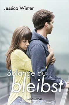 Solange du bleibst (Julia und Jeremy 2) eBook: Jessica Winter: Amazon.de: Bücher
