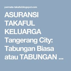 ASURANSI TAKAFUL KELUARGA Tangerang City: Tabungan Biasa atau TABUNGAN CERDAS???