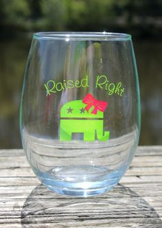 Future First Lady  - Raised Right Wine Glass (15oz), $9.99 (http://www.futurefirstlady.net/raised-right-wine-glass-15oz/)