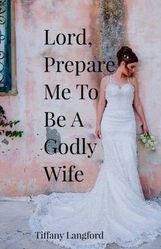 godly relationship Lord, Prepare Me to Be a Godly Wife - Waiting for Your Boaz Shop Godly Dating, Godly Marriage, Save My Marriage, Marriage Advice, Marriage Verses, Love You Husband, To My Future Husband, Christian Relationships, Christian Marriage