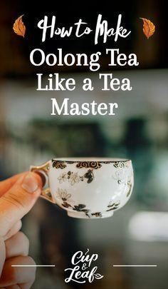 How to Make Oolong Tea Like a Tea Master Green Tea Detox, Best Green Tea, Detox Tea, Best Teas For Health, Oolong Tea Benefits, Best Matcha Tea, Different Types Of Tea, Best Herbal Tea, Tea Culture