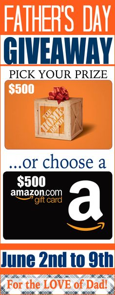 Pick Your Prize GIVEAWAY: The winner will choose between a $500 Home Depot or Amazon Gift Card! Perfect for Father's Day!!!!