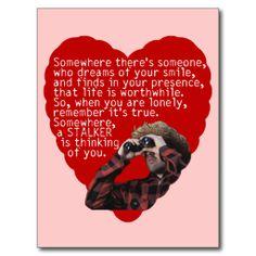 Stalker - Funny Valentines Day Post Cards