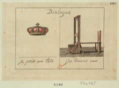 """Crown: """"I lost a head""""; Guillotine: """"I've found one"""" (1793) (via French Revolution Digital Archive)"""