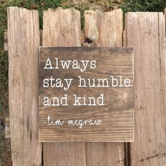 Always stay humble and kind wooden sign by WhimsicallyChicBtq