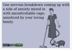 Pretty certain ive had an un noticed nervous breakdown mistaken for over reacting.
