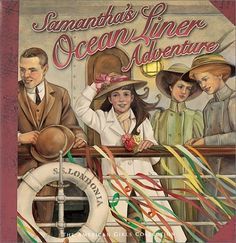 Samanthas Ocean Liner Adventure (American Girls Collection) by Dottie Raymer 1584855002 9781584855002 American Girl Books, American Girls, Ag Dolls, Girl Dolls, Old Children's Books, Childhood Games, Childhood Memories, Storybook Characters, Kids Study