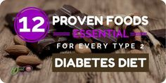 12 Proven Foods Essential For Every Type 2 Diabetes Diet #health #diabetes #lifestyle